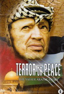 Terror Or Peace - Yasser Arafat Story, The